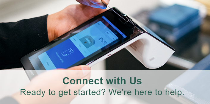 Connect with us. Ready to get started? We're here to help.